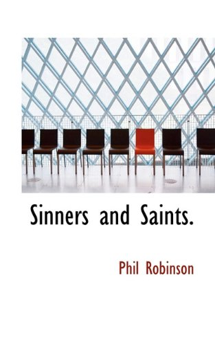 9781117460369: Sinners and Saints.