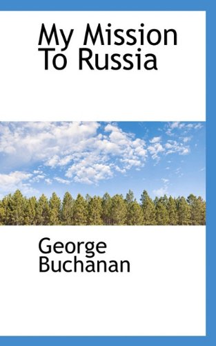 9781117462592: My Mission To Russia