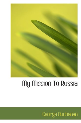 9781117462615: My Mission To Russia