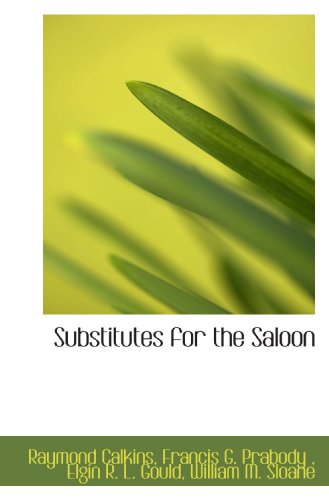 Substitutes for the Saloon: Raymond Calkins/ Francis