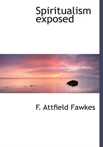 Spiritualism Exposed (Hardback): F Attfield Fawkes