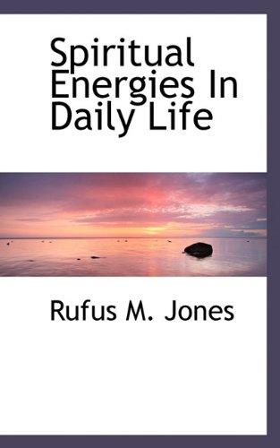 Spiritual Energies In Daily Life (1117474992) by Rufus M. Jones