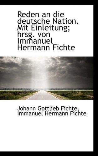 9781117480886: Reden an Die Deutsche Nation. Mit Einleitung; Hrsg. Von Immanuel Hermann Fichte