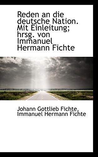9781117480893: Reden an Die Deutsche Nation. Mit Einleitung; Hrsg. Von Immanuel Hermann Fichte