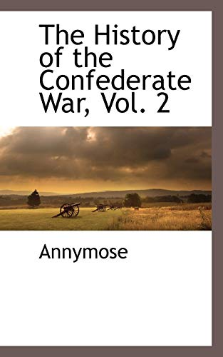 The History of the Confederate War, Vol. 2: Annymose