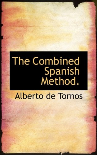9781117487038: The Combined Spanish Method.