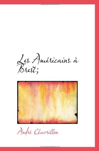 9781117490762: Les Américains à Brest;