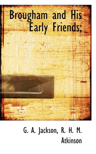 9781117498041: Brougham and His Early Friends;