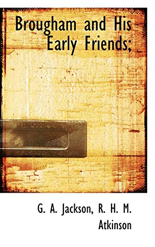 9781117498058: Brougham and His Early Friends;