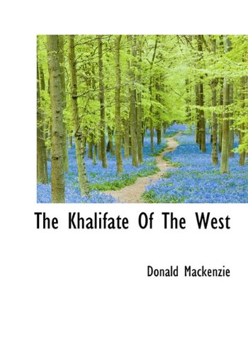 9781117499482: The Khalifate Of The West