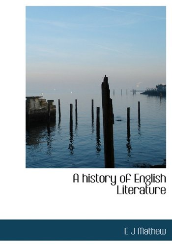 9781117500423: A history of English Literature