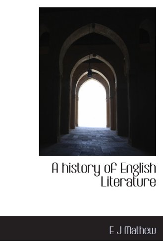 9781117500447: A history of English Literature
