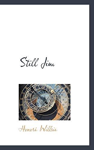 Still Jim: Willsie, Honoré
