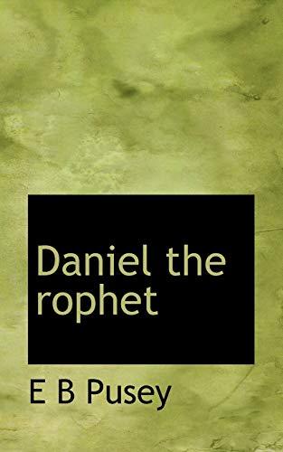 9781117508757: Daniel the rophet