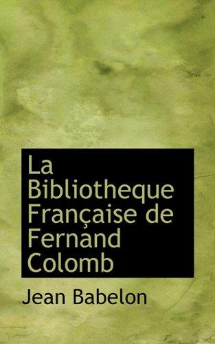 9781117509952: La Bibliotheque Française de Fernand Colomb (Spanish Edition)