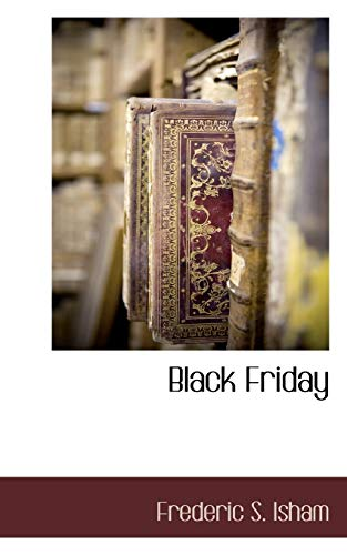 Black Friday: Frederic S. Isham