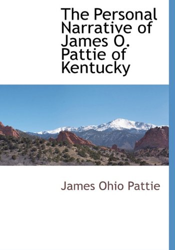 9781117510149: The Personal Narrative of James O. Pattie of Kentucky