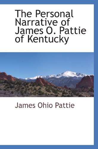 9781117510163: The Personal Narrative of James O. Pattie of Kentucky