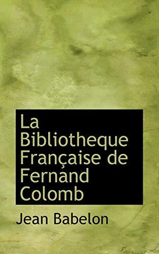 9781117511030: La Bibliotheque Française de Fernand Colomb (Spanish Edition)