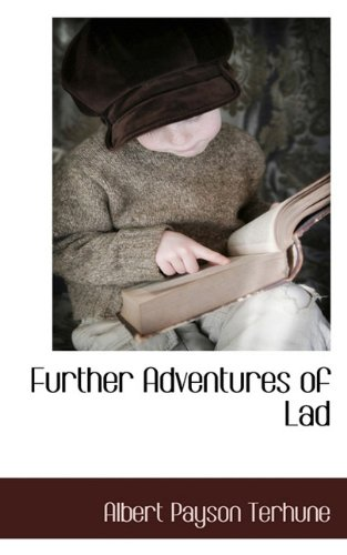 Further Adventures of Lad (9781117511177) by Terhune, Albert Payson