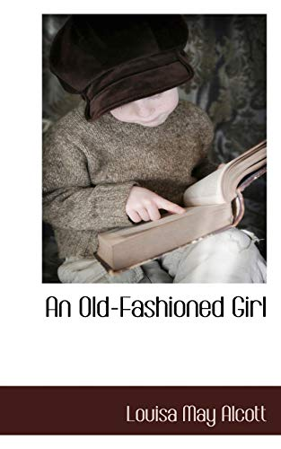 9781117511658: An Old-Fashioned Girl