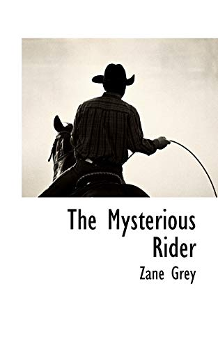 The Mysterious Rider: Zane Grey