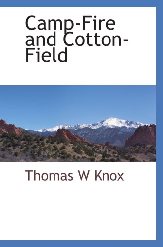 9781117513119: Camp-Fire and Cotton-Field