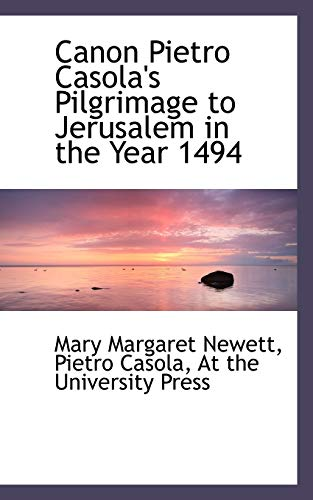 9781117515861: Canon Pietro Casola's Pilgrimage to Jerusalem in the Year 1494