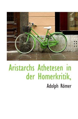 9781117517216: Aristarchs Athetesen in der Homerkritik, (German Edition)