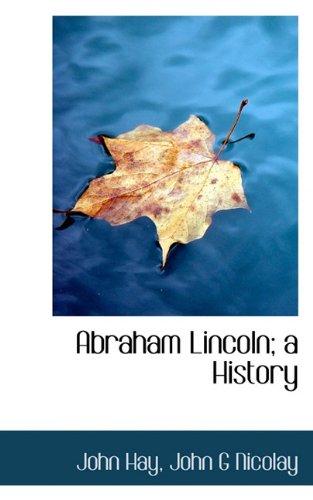 9781117525150: Abraham Lincoln; A History