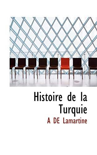 Histoire de La Turquie: A de Lamartine