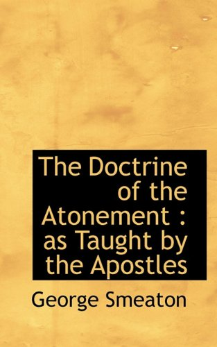 9781117527826: The Doctrine of the Atonement: as Taught by the Apostles