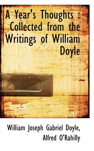 9781117537382: A Year's Thoughts: Collected from the Writings of William Doyle
