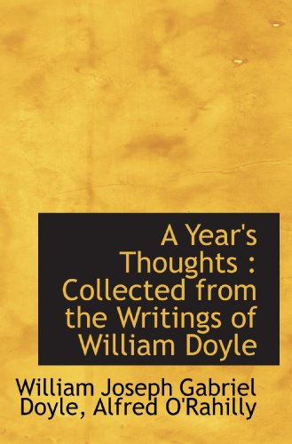 9781117537405: A Year's Thoughts : Collected from the Writings of William Doyle