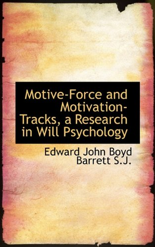 9781117541327: Motive-Force and Motivation-Tracks, a Research in Will Psychology