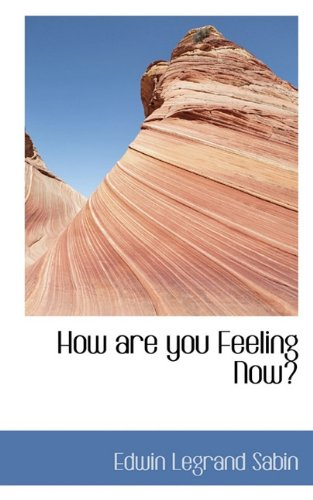 9781117542669: How are you Feeling Now?