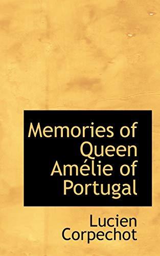 Memories of Queen Amelie of Portugal: Lucien Corpechot