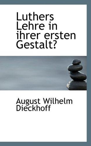 9781117545103: Luthers Lehre in ihrer ersten Gestalt (German Edition)