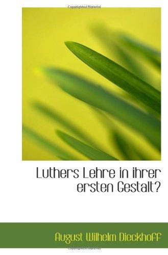 9781117545110: Luthers Lehre in ihrer ersten Gestalt (German Edition)