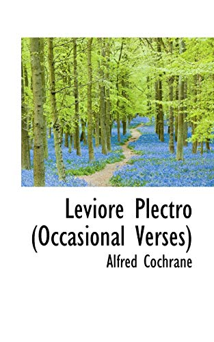 Leviore Plectro (Occasional Verses) (Paperback): Alfred Cochrane