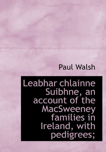 9781117546438: Leabhar chlainne Suibhne, an account of the MacSweeney families in Ireland, with pedigrees;