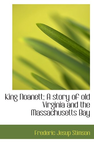9781117547022: King Noanett; A story of old Virginia and the Massachusetts Bay