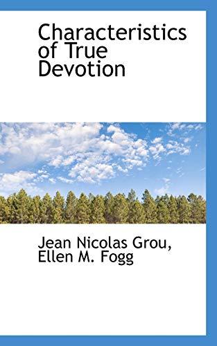 Characteristics of True Devotion: Jean Nicolas Grou