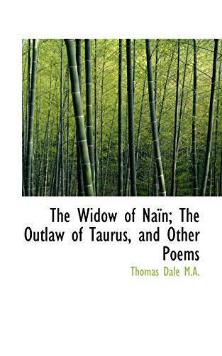 9781117554129: The Widow of Naïn; The Outlaw of Taurus, and Other Poems