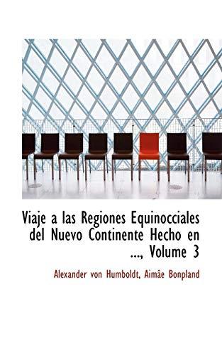 9781117554716: Viaje a las Regiones Equinocciales del Nuevo Continente Hecho en 1799 Hasta 1804, Tomo Primero (Spanish Edition)