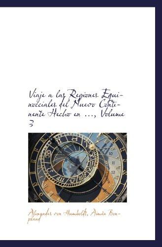 9781117554723: Viaje a las Regiones Equinocciales del Nuevo Continente Hecho en ..., Volume 3 (Spanish Edition)