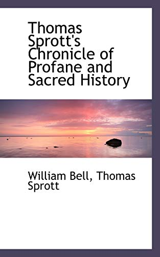 9781117555614: Thomas Sprott's Chronicle of Profane and Sacred History