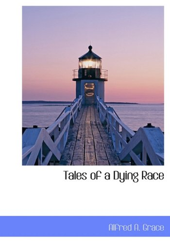 9781117556284: Tales of a Dying Race