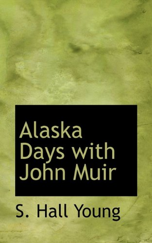 Alaska Days with John Muir: Young, S. Hall