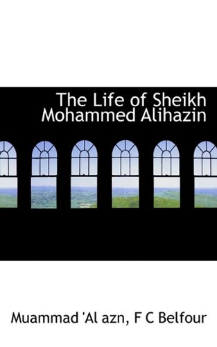 9781117561349: The Life of Sheikh Mohammed Alihazin (Persian Edition)